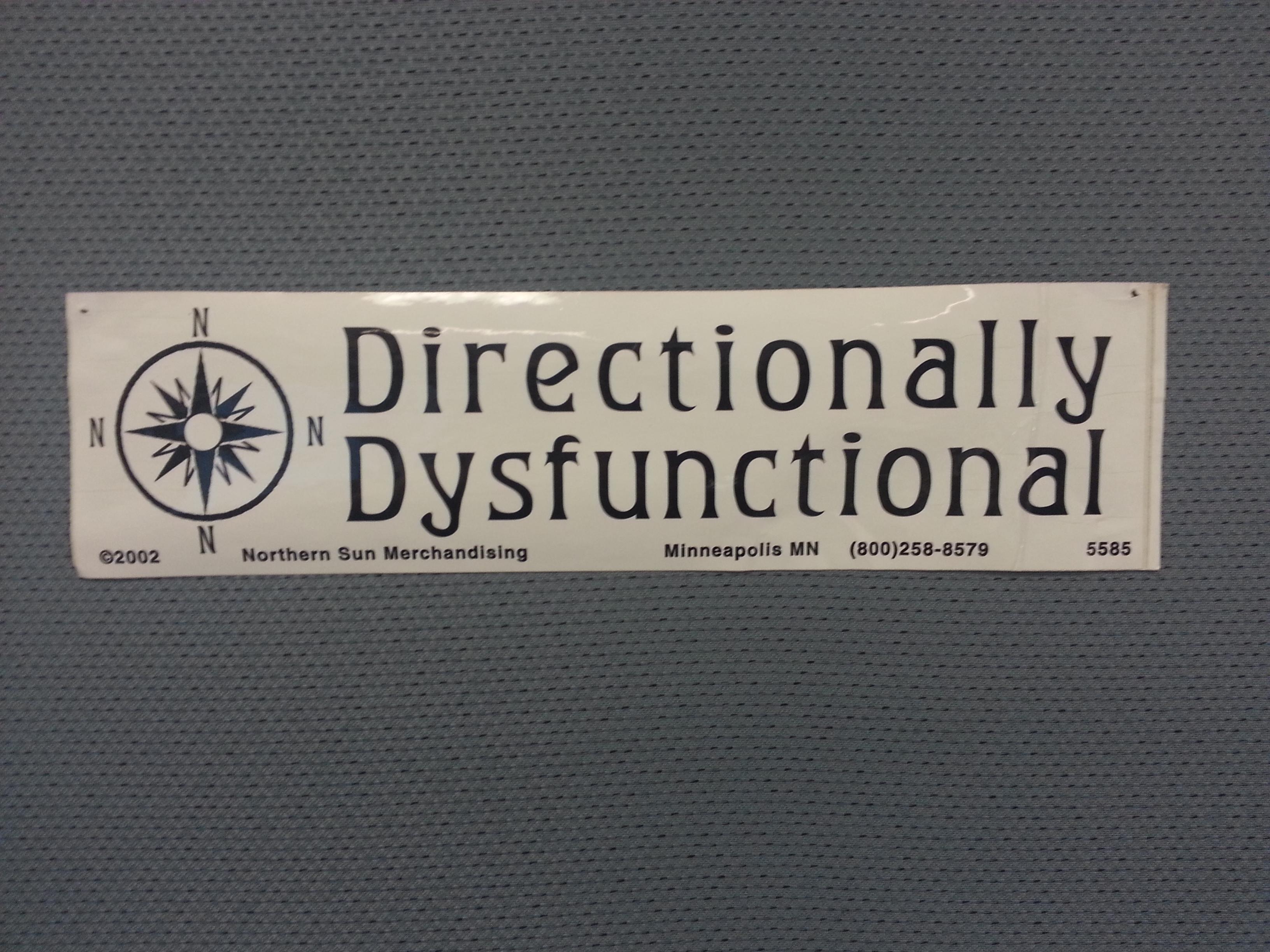 Directionally Dysfunctional